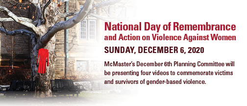 National Day of Remembrance and Violence Against Women, Sunday December 6, 2020.